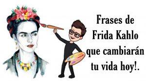 ¿Como dijo Frida Kahlo quiero hechos no palabras?