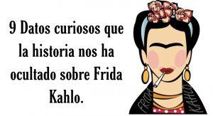 9 Cosas de Frida Kahlo que no sabías